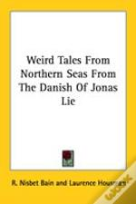 Weird Tales From Northern Seas From The Danish Of Jonas Lie