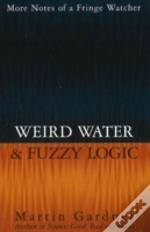 Weird Water And Fuzzy Logic