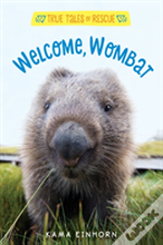 Welcome Wombat: Tales Of Rescue And Release