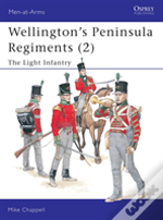 Wellington'S Peninsula Regimentslight Infantry