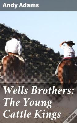 Wook.pt - Wells Brothers: The Young Cattle Kings