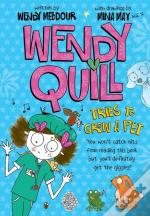 Wendy Quill Tries To Grow A Pet
