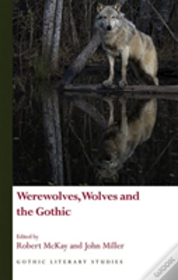 Wook.pt - Werewolves Wolves And The Gothic