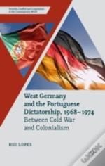 West Germany And The Portuguese Dictatorship 1968-1974