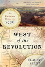 West Of The Revolution - An Uncommon History Of 1776