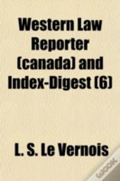 Western Law Reporter  Canada  And Index-