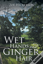 Wet Hands And Ginger Hair