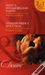What A Westmoreland Wants/ Stand-In Bride'S Seduction