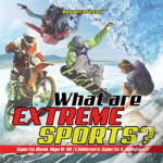 What Are Extreme Sports? Sports Book Age 8-10 - Children'S Sports & Outdoors