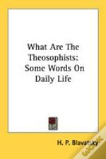 What Are The Theosophists: Some Words On Daily Life
