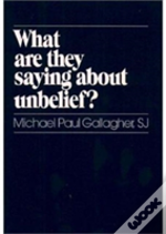 What Are They Saying About Unbelief?