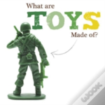 What Are Toys Made Of?