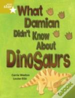 What Damian Didn'T Know About Dinosaursgold Reader 3