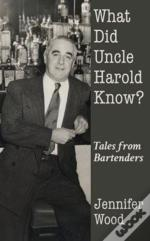 What Did Uncle Harold Know?