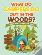 What Do Campers Do Out In The Woods? Coloring And Activity Book Second Grade