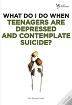 Wook.pt - What Do I Do When Teenagers Are Depressed And Contemplate Suicide?