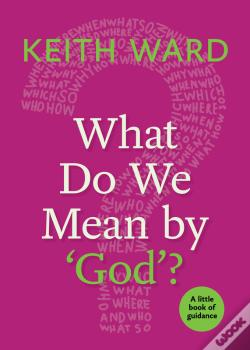 Wook.pt - What Do We Mean By 'God'?