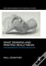 What Drawing And Painting Really Mean