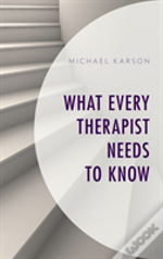What Every Therapist Needs To