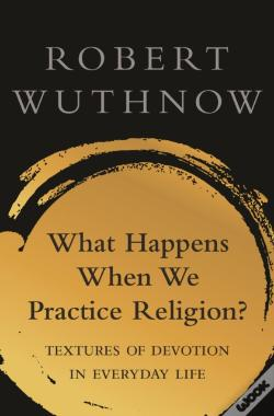Wook.pt - What Happens When We Practice Religion?