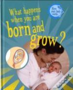 What Happens When You Are Born And Grow?