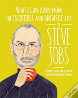 Wook.pt - What I Can Learn From The Incredible And Fantastic Life Of Steve Jobs