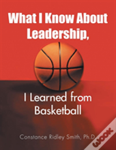 What I Know About Leadership, I Learned From Basketball