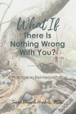 What If There Is Nothing Wrong With You