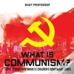 What Is Communism? Social Studies Book Grade 6 - Children'S Government Books