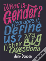 What Is Gender? How Does It Define Us? And Other Big Questions