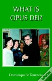 What Is Opus Dei?