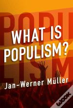 What Is Populism?