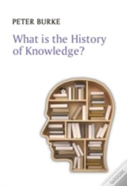 Wook.pt - What Is The History Of Knowledge?