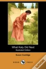 What Katy Did Next (Illustrated Edition) (Dodo Press)