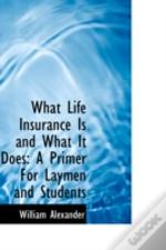 What Life Insurance Is And What It Does