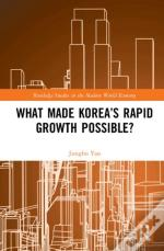 What Made Korea'S Rapid Growth Possible?