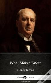 What Maisie Knew By Henry James (Illustrated)