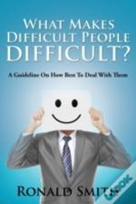 What Makes Difficult People Difficult?: