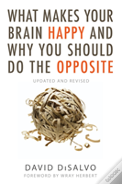 Wook.pt - What Makes Your Brain Happy And Why You Should Do The Opposite