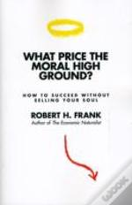 What Price The Moral High Ground