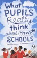 What Pupils Really Think About Their Schools