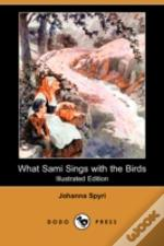 What Sami Sings With The Birds (Illustrated Edition) (Dodo Press)