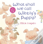 What Shall We Call Wibbly'S Puppy?