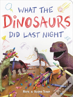 What The Dinosaurs Did Last Night