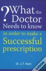 What The Doctor Needs To Know In Order To Make A Successful Prescription