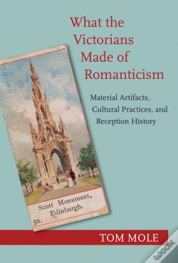 Wook.pt - What The Victorians Made Of Romanticism