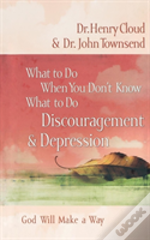 What To Do: Discouragement & D