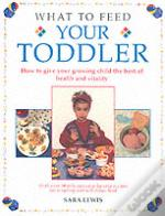 What To Feed Your Toddler