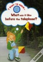 What Was It Like Before The Telephone