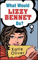 What Would Lizzy Bennet Do?